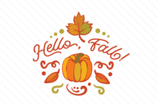 Hello Fall Fall Craft Cut File By Creative Fabrica Crafts