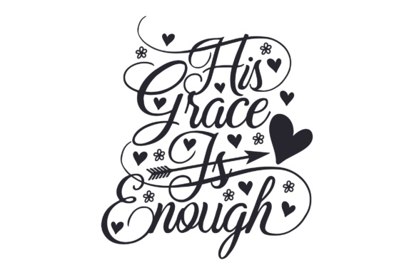 His Grace is Enough Religious Craft Cut File By Creative Fabrica Crafts
