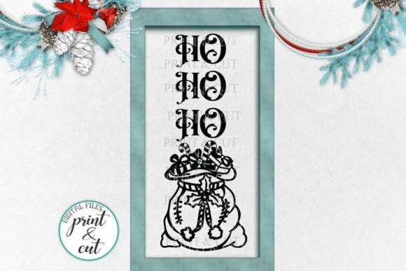 Ho Ho Ho Sign Svg, Vertical Sign Svg, Santa Sign Svg, Modern Farmhouse Svg, Long Porch Sign Svg File, Front Door, Christmas Sign, Santa Sign Graphic Crafts By Cornelia