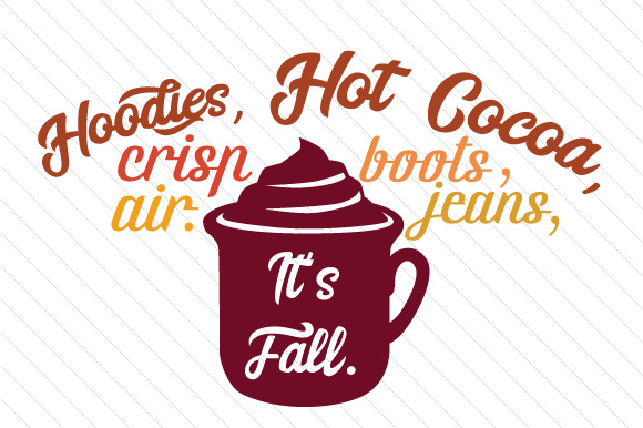 Download Free Hoodies Hot Cocoa Boots Jeans Crisp Air Svg Cut File By Creative for Cricut Explore, Silhouette and other cutting machines.