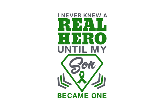 Download Free I Never Knew A Real Hero Until My Son Became One Svg Cut File By for Cricut Explore, Silhouette and other cutting machines.
