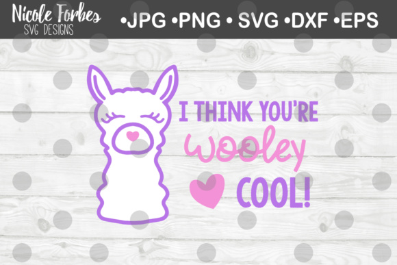 Download Free I Think You Re Wooley Cool Llama Svg Graphic By Nicole Forbes for Cricut Explore, Silhouette and other cutting machines.