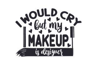 I Would Cry but My Makeup is Designer Craft Design By Creative Fabrica Freebies