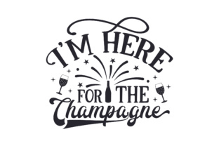 I'm Here for the Champagne Craft Design By Creative Fabrica Crafts