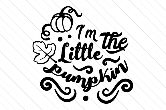 I'm the Little Pumpkin Fall Craft Cut File By Creative Fabrica Crafts - Image 2