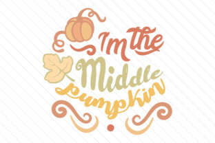 I'm the Middle Pumpkin Fall Craft Cut File By Creative Fabrica Crafts