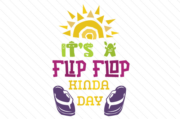 It's a Flip Flop Kinda Day Summer Craft Cut File By Creative Fabrica Crafts - Image 1