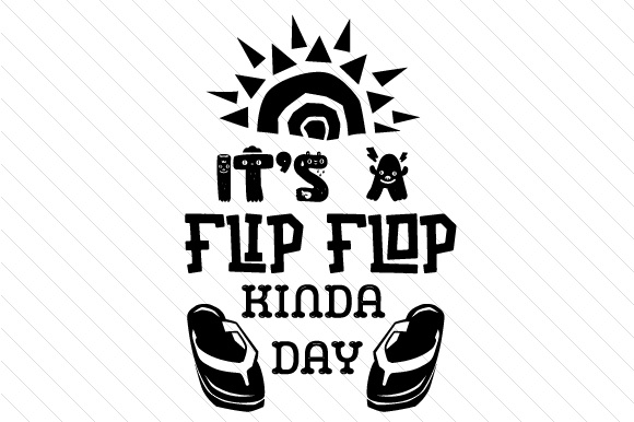 It's a Flip Flop Kinda Day Summer Craft Cut File By Creative Fabrica Crafts - Image 2