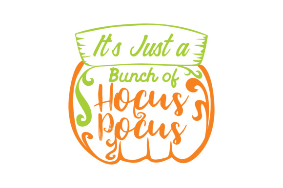 Download Free It S Just A Bunch Of Hocus Pocus Graphic By Thelucky Creative for Cricut Explore, Silhouette and other cutting machines.