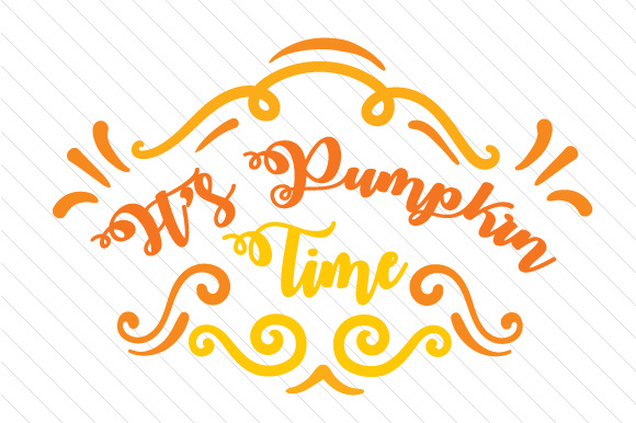 Download Free It S Pumpkin Time Svg Cut File By Creative Fabrica Crafts for Cricut Explore, Silhouette and other cutting machines.