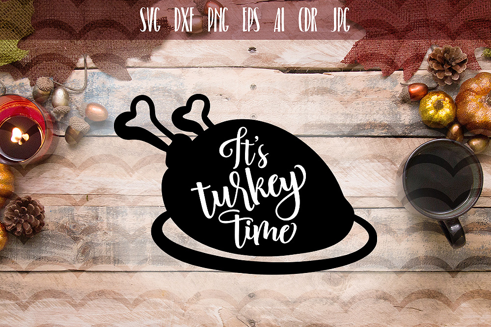 Download Free It S Turkey Time Svg Graphic By Vector City Skyline Creative for Cricut Explore, Silhouette and other cutting machines.