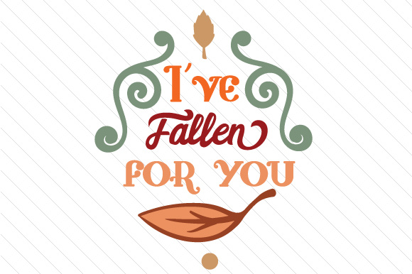 I've Fallen for You Fall Craft Cut File By Creative Fabrica Crafts