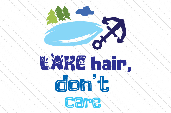 Download Free Lake Hair Don T Care Svg Cut File By Creative Fabrica Crafts for Cricut Explore, Silhouette and other cutting machines.