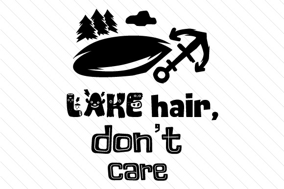 Download Free Lake Hair Don T Care Svg Cut File By Creative Fabrica Crafts SVG Cut Files