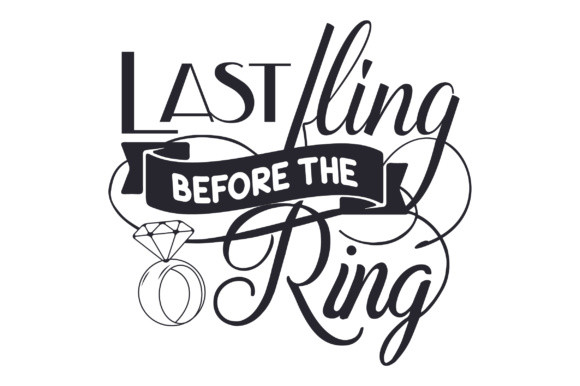 Last Fling Before the Ring Wedding Craft Cut File By Creative Fabrica Crafts