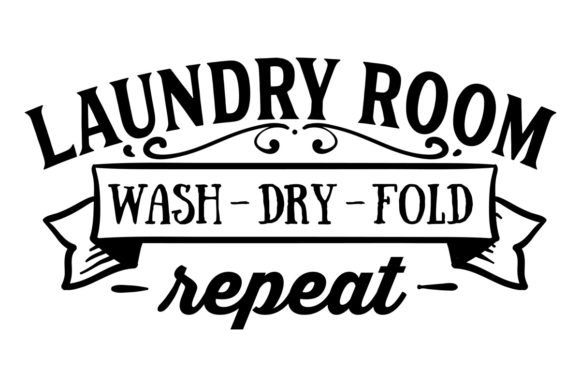 Laundry Room - Wash - Dry - Fold - Repeat Lavandería Archivo de Corte Craft Por Creative Fabrica Crafts
