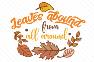 Leaves Abound from All Around Fall Craft Cut File By Creative Fabrica Crafts