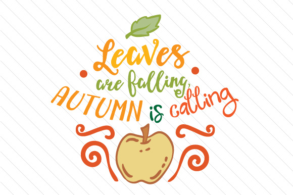 Download Free Leaves Are Falling Autumn Is Calling Svg Cut File By Creative for Cricut Explore, Silhouette and other cutting machines.