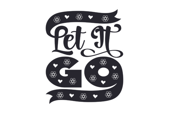 Download Free Let It Go Svg Cut File By Creative Fabrica Crafts Creative Fabrica for Cricut Explore, Silhouette and other cutting machines.