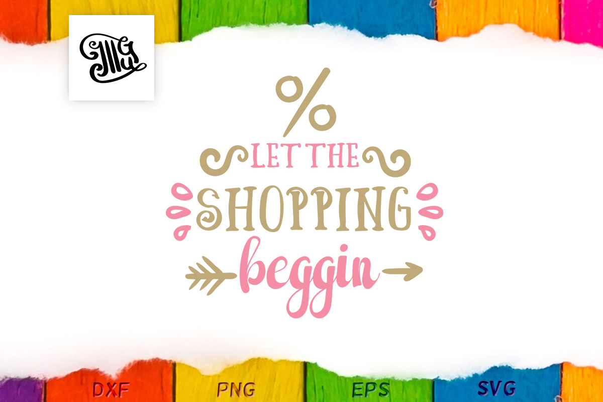 Download Free Let The Shopping Beggin Graphic By Illustrator Guru Creative for Cricut Explore, Silhouette and other cutting machines.
