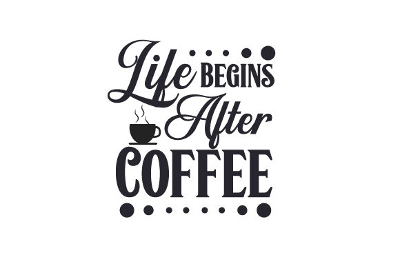 Download Free Life Begins After Coffee Svg Cut File By Creative Fabrica Crafts for Cricut Explore, Silhouette and other cutting machines.