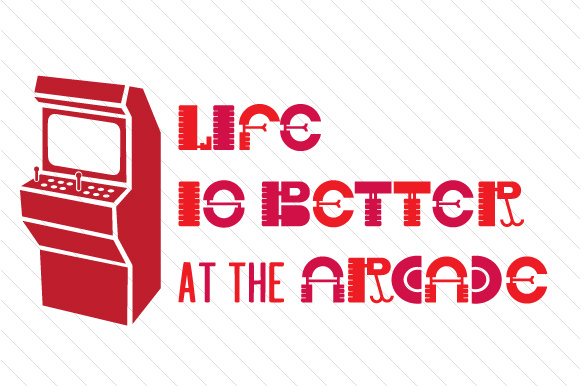 Life is Better at the Arcade Summer Craft Cut File By Creative Fabrica Crafts