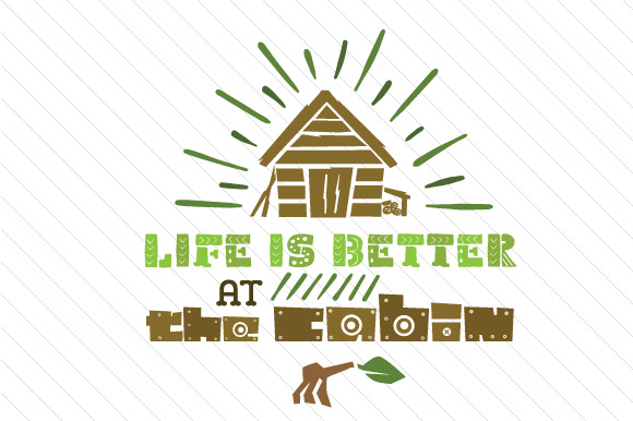 Download Free Life Is Better At The Cabin Svg Cut File By Creative Fabrica for Cricut Explore, Silhouette and other cutting machines.