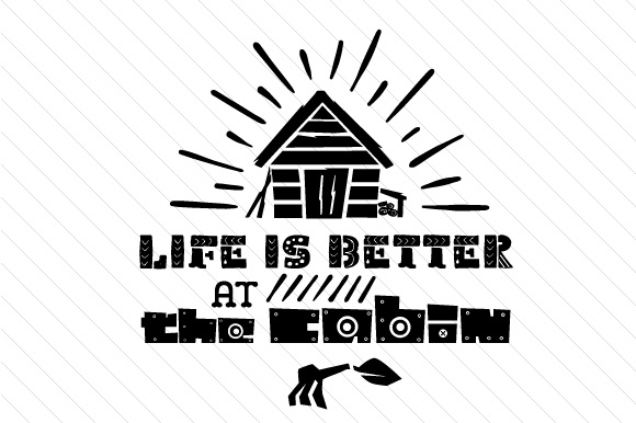 Life is Better at the Cabin Summer Craft Cut File By Creative Fabrica Crafts - Image 2
