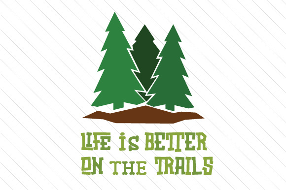 Life is Better on the Trails Summer Craft Cut File By Creative Fabrica Crafts - Image 1