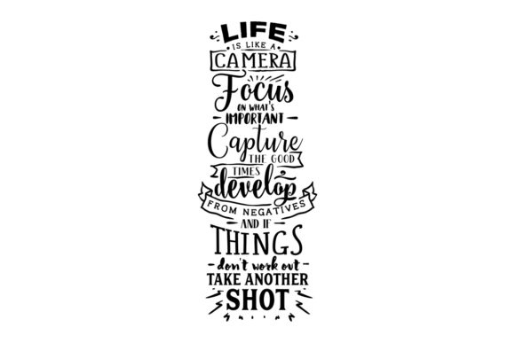 Life is Like a Camera - Focus on What's Important - Capture the Good Times Frases Archivo de Corte Craft Por Creative Fabrica Crafts