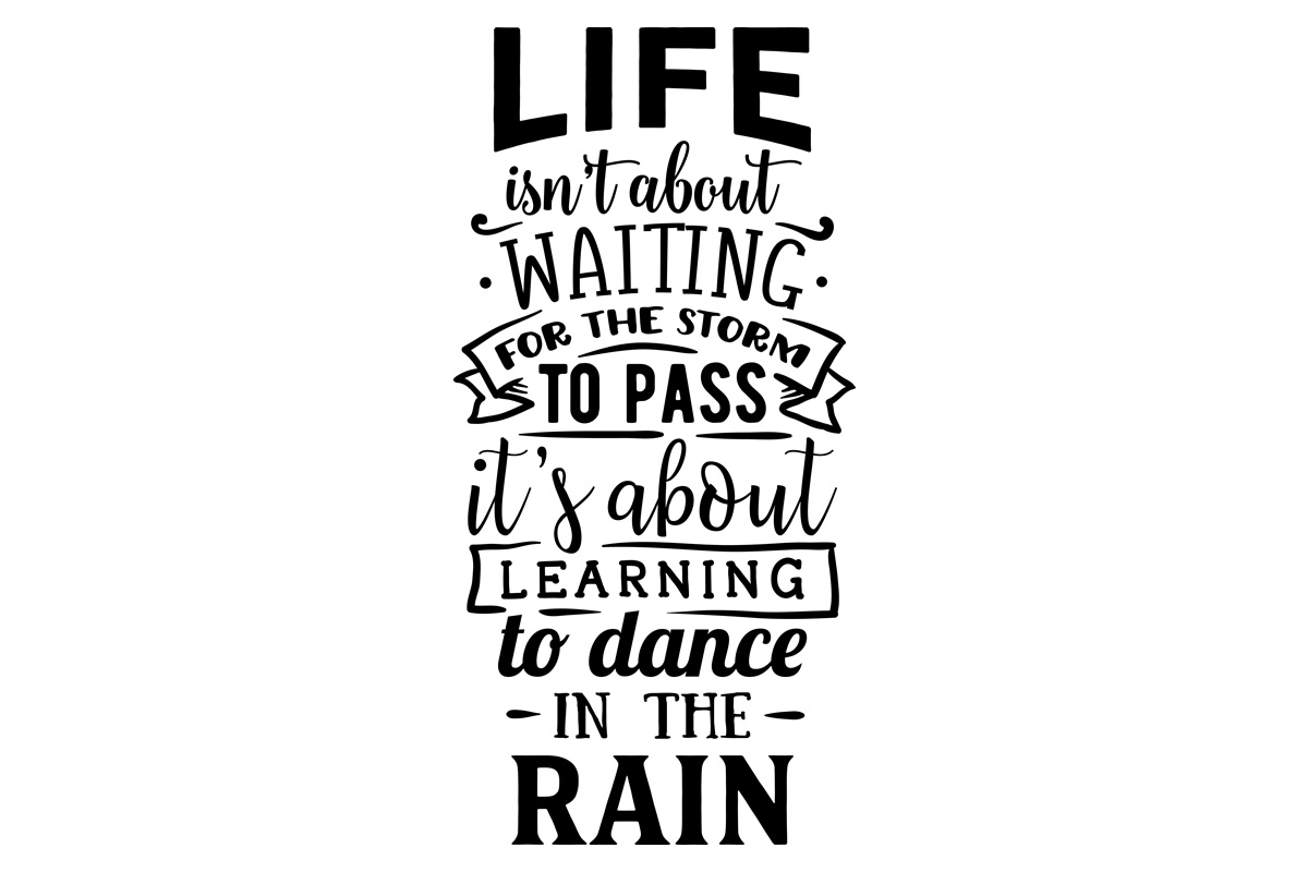 Download Free Life Isn T About Waiting For The Storm To Pass Svg Cut File By for Cricut Explore, Silhouette and other cutting machines.