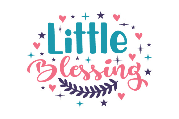 Little Blessing Baby Craft Cut File By Creative Fabrica Crafts