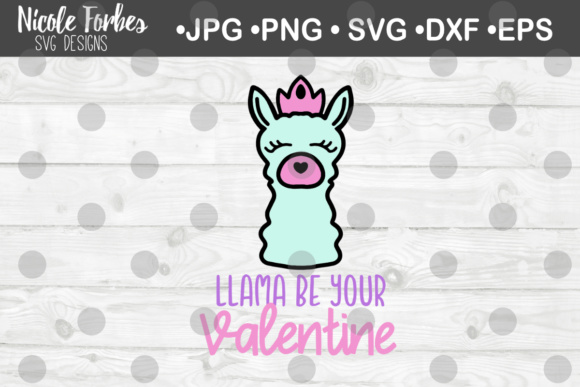 Download Free Llama Be Your Valentine Svg Cut File Graphic By Nicole Forbes for Cricut Explore, Silhouette and other cutting machines.