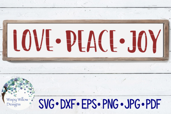 Download Free Love Peace Joy Graphic By Wispywillowdesigns Creative Fabrica for Cricut Explore, Silhouette and other cutting machines.