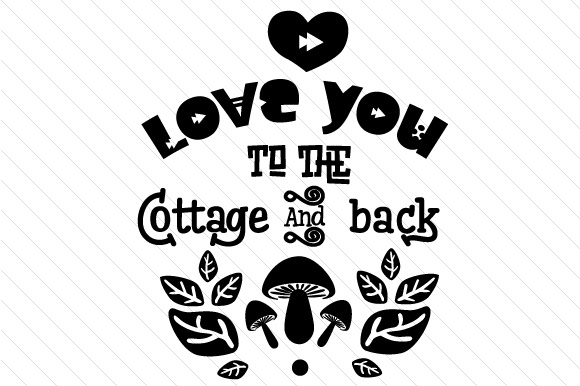 Love You to the Cottage and Back Summer Craft Cut File By Creative Fabrica Crafts - Image 2
