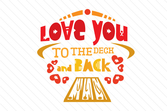 Love You to the Deck and Back Summer Craft Cut File By Creative Fabrica Crafts