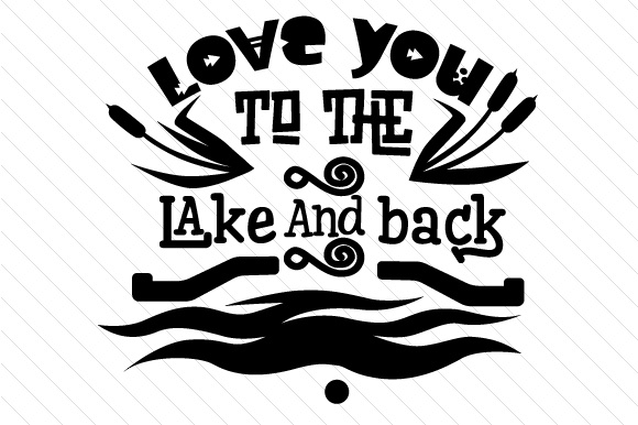 Love You to the Lake and Back Summer Craft Cut File By Creative Fabrica Crafts - Image 2
