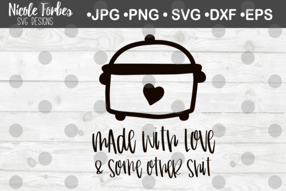 Download Free Made With Love Crock Pot Svg Cut File Graphic By Nicole Forbes Designs Creative Fabrica for Cricut Explore, Silhouette and other cutting machines.