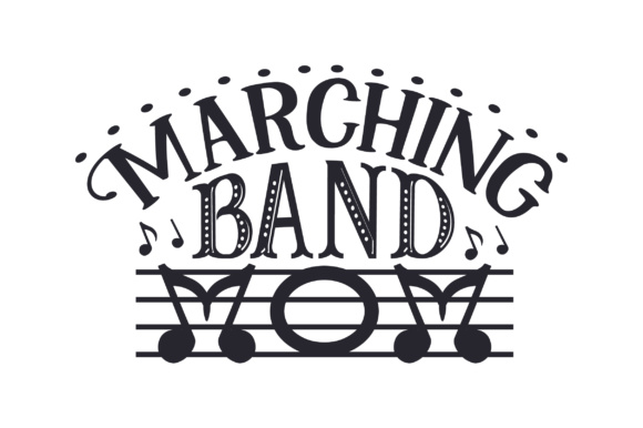 Marching Band Mom Music Craft Cut File By Creative Fabrica Crafts