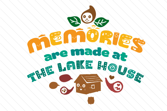 Download Free Memories Are Made At The Lake House Svg Cut File By Creative for Cricut Explore, Silhouette and other cutting machines.