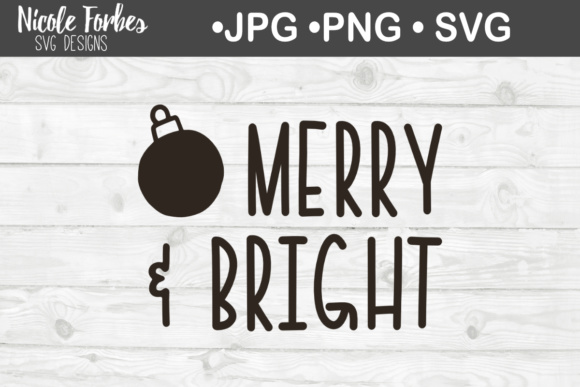 Download Free Merry Bright Graphic By Nicole Forbes Designs Creative Fabrica for Cricut Explore, Silhouette and other cutting machines.
