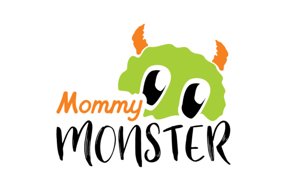 Print on Demand: Mommy Monster Graphic Crafts By TheLucky