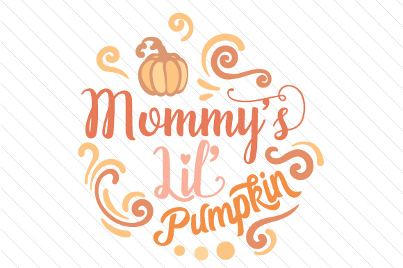 Download Free Mommy S Lil Pumpkin Svg Cut File By Creative Fabrica Crafts for Cricut Explore, Silhouette and other cutting machines.