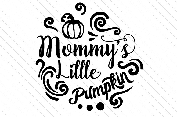 Mommy's Little Pumpkin Fall Craft Cut File By Creative Fabrica Crafts - Image 2