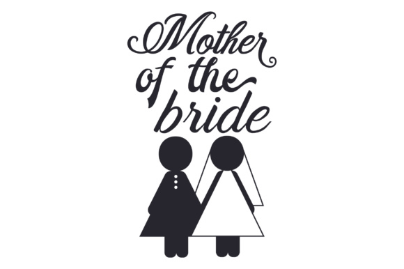 Mother of the Bride Wedding Craft Cut File By Creative Fabrica Crafts
