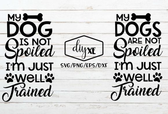 My Dog is Not Spoiled, I'm Just Well Trained Graphic By Sheryl Holst Image 2