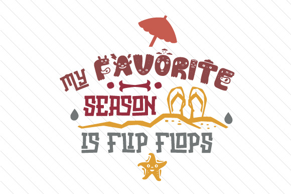 Download Free My Favorite Season Is Flip Flops Svg Cut File By Creative for Cricut Explore, Silhouette and other cutting machines.
