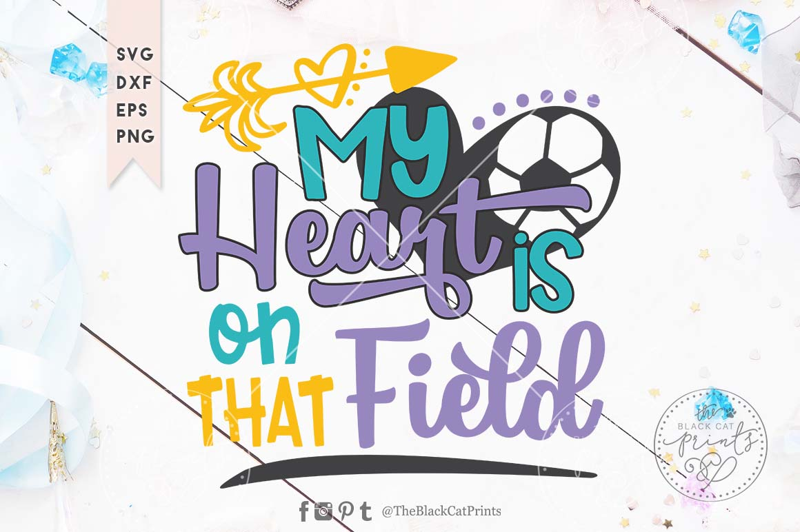 Download Free My Heart Is On That Field Soccer Svg Graphic By for Cricut Explore, Silhouette and other cutting machines.