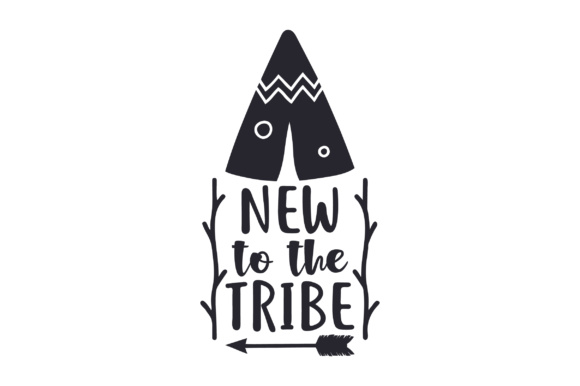 Download Free New To The Tribe Svg Cut File By Creative Fabrica Crafts for Cricut Explore, Silhouette and other cutting machines.
