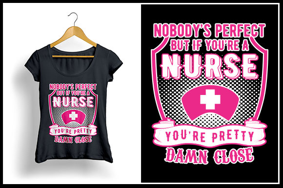 Print on Demand: Nobody's Perfect but if You're a Nurse You're Pretty Damn Close Graphic Crafts By Zaibbb